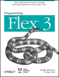 Chafic Kazoun: Programming Flex 3: The Comprehensive Guide