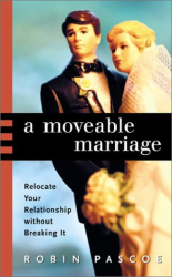 Robin Pascoe: A Moveable Marriage: Relocate Your Relationship without Breaking It