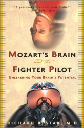 RICHARD MD RESTAK: Mozart's Brain and the Fighter Pilot : Unleashing Your Brain's Potential