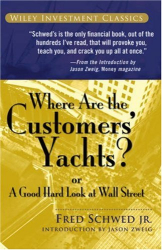 Fred  Schwed: Where Are the Customers' Yachts