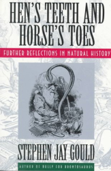 Stephen Jay Gould: Hen's Teeth and Horse's Toes