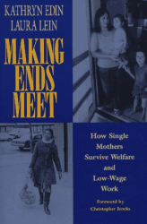 Kathryn Edin: Making Ends Meet: How Single Mothers Survive Welfare and Low-Wage Work