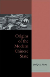 Philip A. Kuhn: Origins of the Modern Chinese State