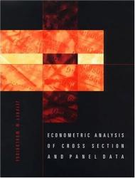 Jeffrey M. Wooldridge: Econometric Analysis of Cross Section and Panel Data