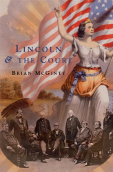 Brian McGinty: Lincoln and the Court