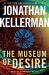 Jonathan Kellerman: The Museum of Desire: An Alex Delaware Novel