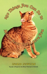 Ingrid Newkirk: 250 Things You Can Do to Make Your Cat Adore You