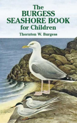 Thornton W. Burgess: The Burgess Seashore Book for Children