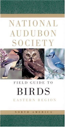 NATIONAL AUDUBON SOCIETY: National Audubon Society Field Guide to North American Birds: Eastern Region
