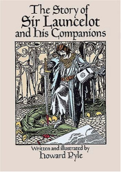 Howard Pyle: The Story of Sir Launcelot and His Companions