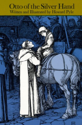 Howard Pyle: Otto of the Silver Hand