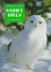 Wendy Pfeffer: Snowy Owls (Creatures in White Series)