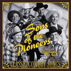 Sons of the Pioneers - Classic Cowboy Songs
