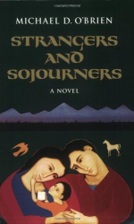 Michael O'Brien: Strangers and Sojourners (Children of the Last Days) (v. 1)