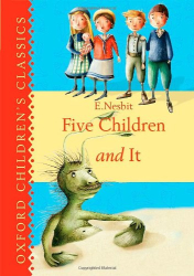 E. Nesbit: Five Children & It (Oxford Children's Classics)
