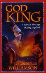 Joanne Williamson: God King: A Story in the Days of King Hezekiah (Living History Library)