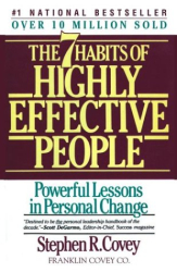 Stephen R. Covey: The 7 Habits of Highly Effective People: Restoring the Character Ethic