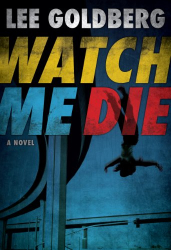 Lee Goldberg: Watch Me Die