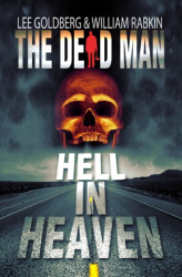 : Hell In Heaven (Dead Man #3)