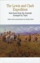 Meriwether Lewis: The Lewis and Clark Expedition: Selections from the Journals, Arranged by Topics (Bedford Series in History and Culture)