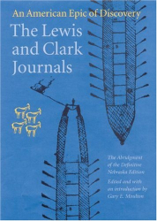Meriwether Lewis: The Lewis and Clark Journals: An American Epic of Discovery (Lewis & Clark Expedition)