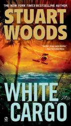 Stuart Woods: White Cargo
