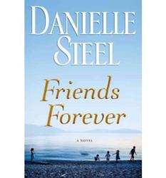 Danielle Steel: Friends Forever: A Novel