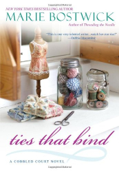 Marie Bostwick: Ties That Bind (Cobbled Court Quilts)