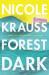 Nicole Krauss: Forest Dark