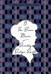 Dorothy Evelyn Smith: O, The Brave Music