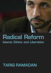 Tariq Ramadan: Radical Reform: Islamic Ethics and Liberation