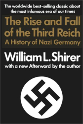 William L. Shirer: Rise And Fall Of The Third Reich