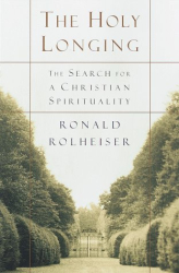 Ronald Rolheiser: The Holy Longing: The Search for A Christian Spirituality