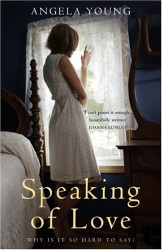 Angela Young: Speaking of Love: A Novel