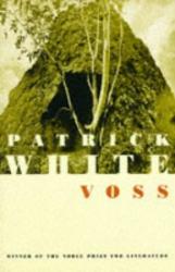 Patrick White: Voss