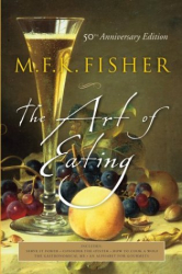 M. F. K. Fisher: The Art of Eating