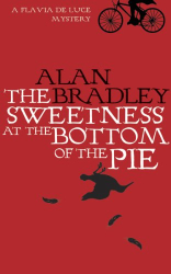 Alan Bradley: The Sweetness at the Bottom of the Pie