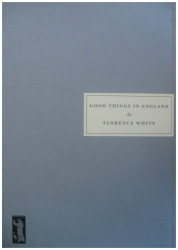Florence White: Good Things in England