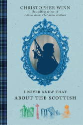 Christopher Winn: I Never Knew That About the Scottish