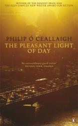 Philip Ó Ceallaigh: The Pleasant Light of Day