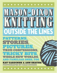 Kay Gardiner, Ann Shayne: Mason-Dixon Knitting Outside the Lines