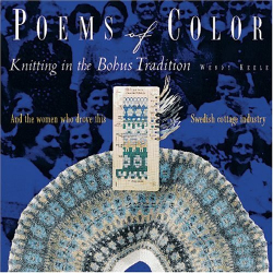 Wendy Keele: Poems of Colour: Knitting in the Bohus Tradition