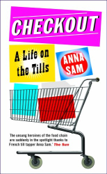 Anna Sam: Checkout: A Life on the Tills