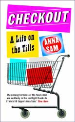 Anna Sam: Checkout: A Life on the Tills