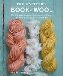Clara Parkes: The Knitter's Book of Wool