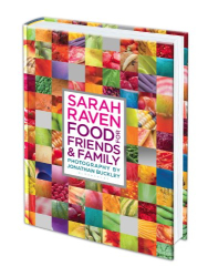 Sarah Raven: Sarah Raven's Food for Friends and Family