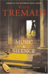 Rose Tremain: Music & Silence