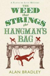 Alan Bradley: The Weed That Strings the Hangman's Bag