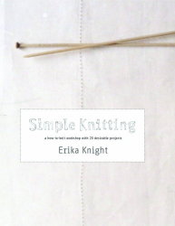 Erika Knight: Simple Knitting