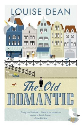 Louise Dean: The Old Romantic